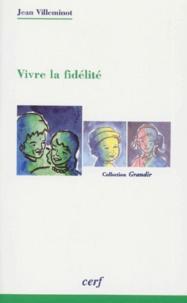 Jean Villeminot - Vivre la fidélité.