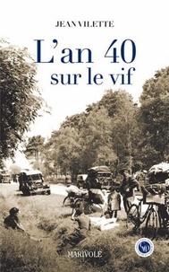 Jean Villette - L'an 40 sur le vif.