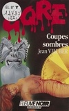 Jean Viluber - Gore : Coupes sombres.