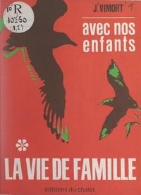 Jean Vimort - Avec nos enfants (1). La vie de famille.