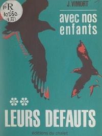 Jean Vimort - Avec nos enfants (2). Leurs défauts.