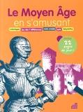 Jean-Vincent Bacquart - Le Moyen Age en s'amusant.