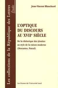 Loptique du discours au XVIIe siècle - De la rhétorique des jésuites au style de la raison moderne (Descartes, Pascal).pdf