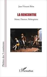 Jean-Vincent Brisa - La rencontre - Marat, Danton, Robespierre.