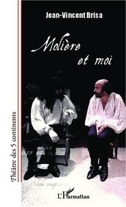 Jean-Vincent Brisa - Molière et moi.
