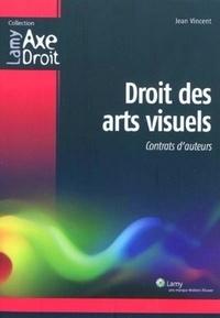 Jean Vincent - Droits des arts visuels - Contrats d'auteurs.