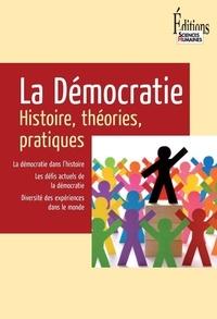 Jean-Vincent Holeindre et Benoît Richard - La Démocratie - Histoire, théories, pratiques.