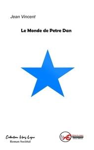 Jean Vincent - Le monde de Petre Dan.