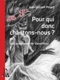 Jean-Vincent Pinard - Pour qui donc chantons-nous ? - ou Les aventures de Vassilissa.