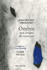Jean-Vincent Verdonnet - Ombre aux doigts de sourcier.