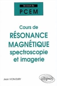 Cours de résonance magnétique : spectroscopie et imagerie - De la structure magnétique de la matière à la physiologie.pdf