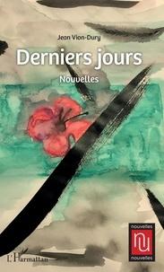 Jean Vion-Dury - Derniers jours.