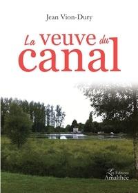 Jean Vion-Dury - La veuve du canal.