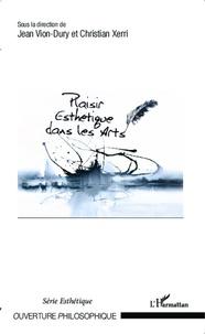 Jean Vion-Dury et Christian Xerri - Plaisir esthétique dans les arts.