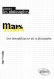 Jean Vioulac - Marx - Une démystification de la philosophie.
