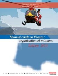 Jean Viret et Jean-Luc Queyla - Sécurité civile en France : organisation et missions.