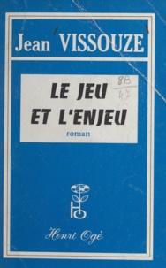 Jean Vissouze - Le jeu et l'enjeu.