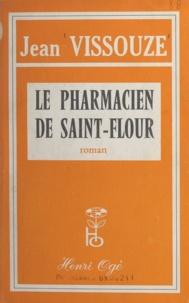 Jean Vissouze - Le pharmacien de Saint-Flour - L'Écir.