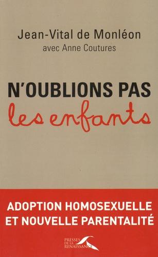 N'oublions pas les enfants. Adoption homosexuelle et nouvelle parentalité