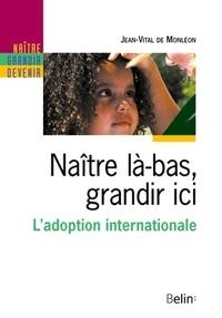 Naître là-bas, grandir ici - Ladoption internationale.pdf