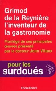 Grimod de la Reynière linventeur de la gastronomie - Florilège de ses principales oeuvres.pdf