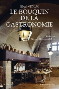 Jean Vitaux - Le bouquin de la gastronomie.