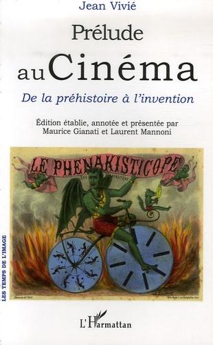 Jean Vivié - Prélude au Cinéma - De la préhistoire à l'invention.