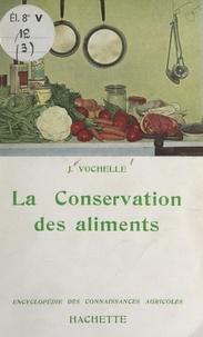 Jean Vochelle - La conservation des aliments.