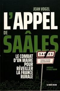 Jean Vogel - L'appel de Saâles - Le combat d'un maire pour réveiller la France rurale.