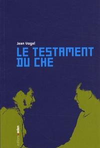 Jean Vogel - Le testament du Che.