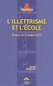 L'illettrisme et l'école- Echec de Condorcet ? - Jean Vogler | Showmesound.org