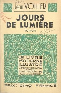 Jean Voilier et Paul Charlemagne - Jours de lumière.