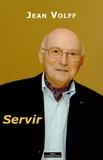 Jean Volff - Servir - Un magistrat acteur et témoin de son siècle.