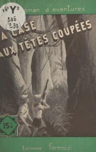 Jean Voussac - La case aux têtes coupées.