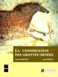 Jean Vouvé et  Collectif - La conservation des grottes ornées.