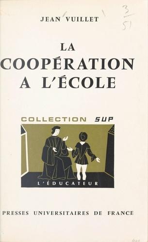 La coopération à l'école. Avant et après Freinet