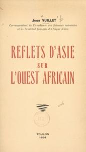 Jean Vuillet - Reflets d'Asie sur l'Ouest africain.