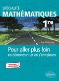 Jean Wacksmann - Spécialité Mathématiques - Première - Pour aller plus loin en démontrant et en s'entraînant - Nouveaux programmes.