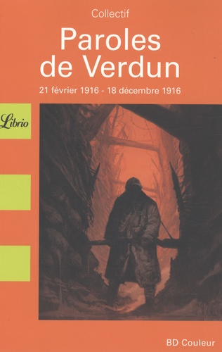 Jean Wacquet - Paroles de Verdun - 21 Février 1916-18 décembre 1916.