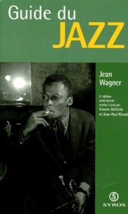 Jean Wagner - Le guide du jazz.