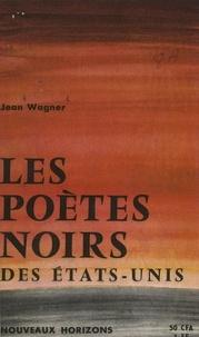 Jean Wagner - Les poètes noirs des États-Unis.