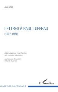 Jean Wahl - Lettres à Paul Truffau (1907-1960).