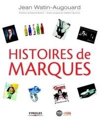 Jean Watin-Augouard - Histoires de marques.