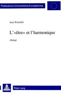 Jean Weinfeld - L'«être» et l'harmonique - Abrégé.