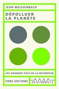 Jean Weissenbach - Dépolluer la planète.