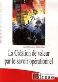 Jean Wemäere et Didier Naud - La Création de valeur par le savoir opérationnel.