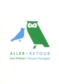 Jean Widmer et Katsumi Komagata - Aller-retour.