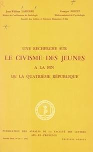 Jean-William Lapierre et Georges Noizet - Une recherche sur le civisme des jeunes à la fin de la Quatrième République.