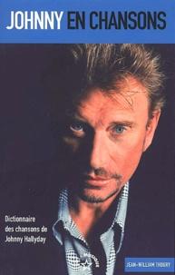 Jean-William Thoury - Johnny en chansons - Dictionnaire des chansons de Johnny Hallyday.