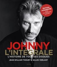 Jean-William Thoury et Gilles Verlant - Johnny l'intégrale : l'histoire de tous ses disques.